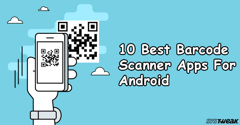 10 Best Barcode Scanner Apps For Android In 2018