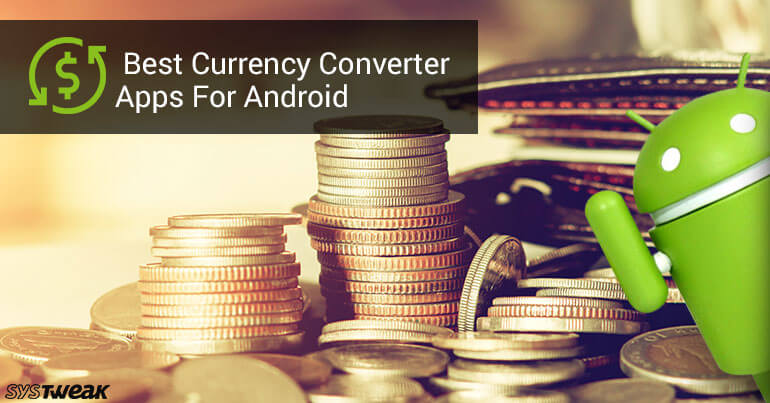 Best Currency Converter Apps for Android 2018