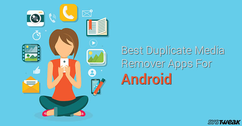 Best Duplicate Media Remover Apps For Android In 2018