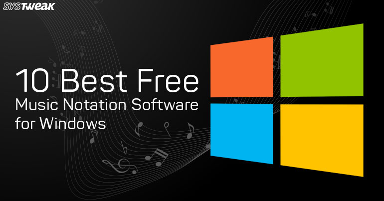 10 Best Free Music Notation Software for Windows 2018