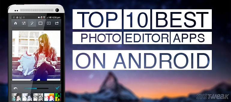10 Best Photo Editor Apps for Android in 2018