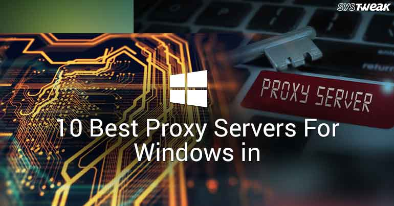 10 Best Proxy Servers For Windows In 2018