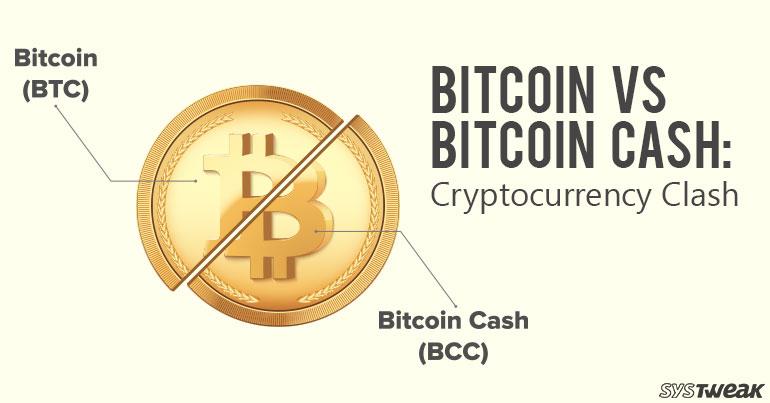 Bitcoin vs Bitcoin Cash: Cryptocurrency Clash