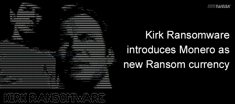 New Star Trek-themed Ransomware Kirk – Demands Monero as Ransom