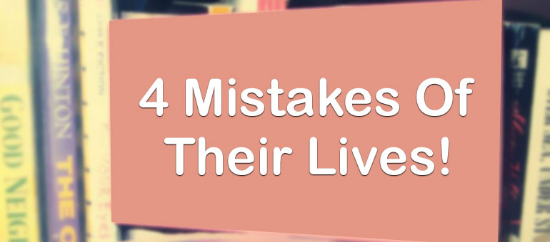 4 Big Mistakes of 4 Bigger Entrepreneurs!