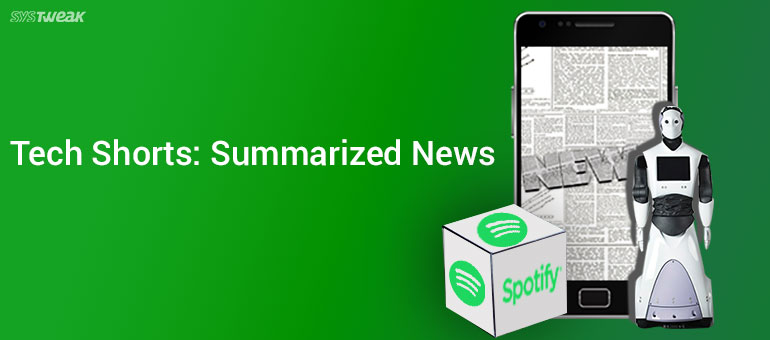 Newsletter: Spotify Hacked And Dubai Gets First 'RoboCop'