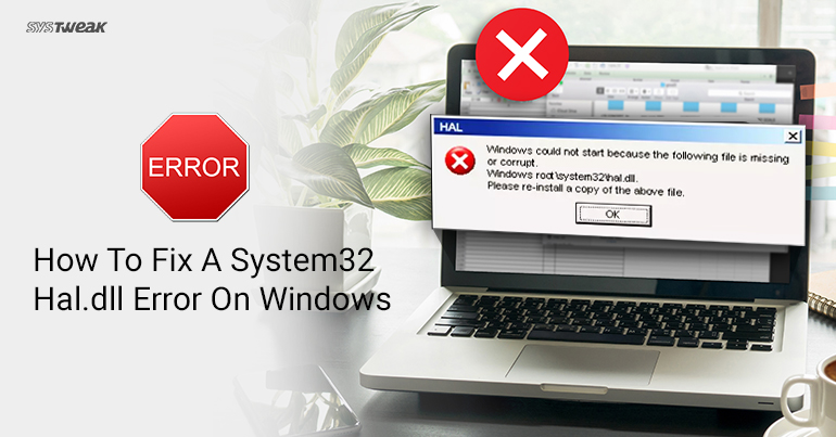 How To Fix A System32 Hal.dll Error On Windows