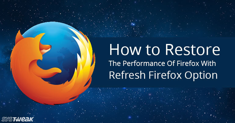 Improve Your Browsing With 'Refresh Firefox'