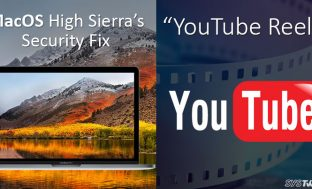 Newsletter: Update To Fix Security Issues On High Sierra & YouTube To Launch A Video Format – Reels