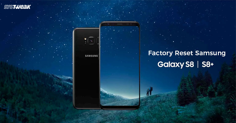 How To Factory Reset Samsung Galaxy S8 & S8 Plus