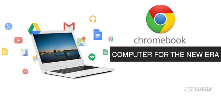 Google Chromebook- A Perfect Combo of Mac & Windows