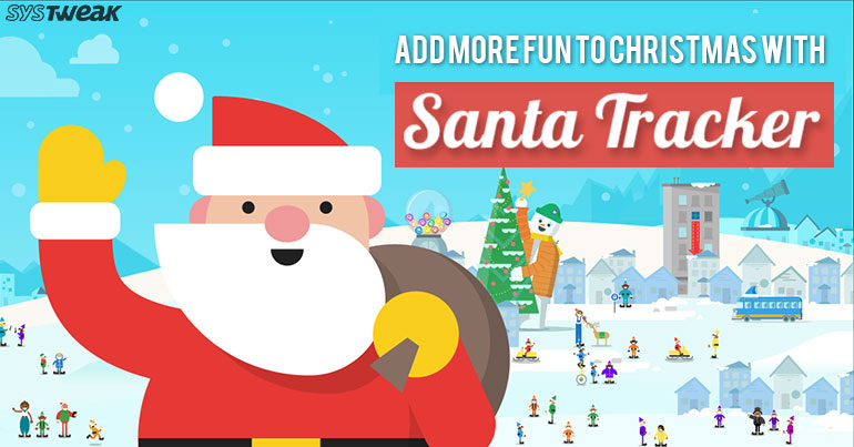 Add More Fun This Christmas With Google Santa Tracker