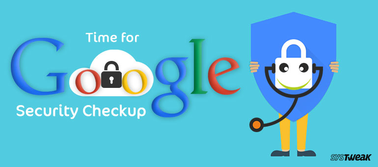 5 Quick Steps to Run a Security Check Up on Google Account