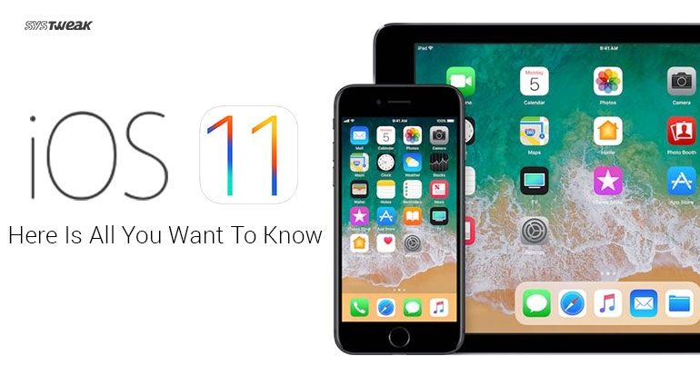 iOS 11: Here Is All You Want To Know