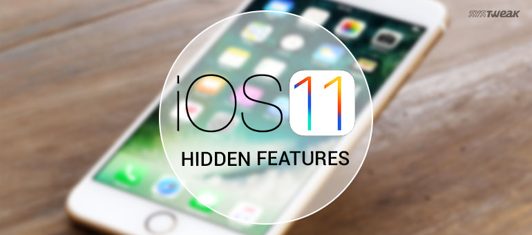 100 Hidden iOS 11 Features You Would Want To Know: Part I