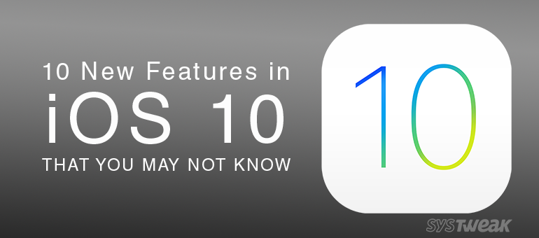 10 New Features in iOS 10 That You May Not Know
