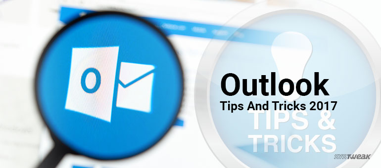Outlook Tips & Tricks Improves Your Mailing Experience: Part II