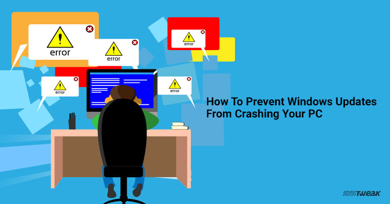 How To Prevent Windows Updates From Crashing Your PC
