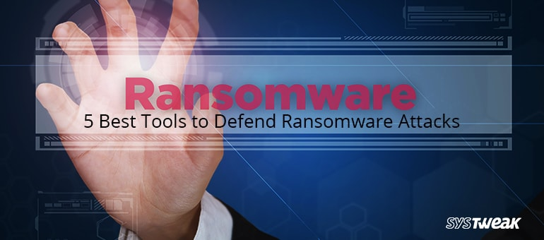 5 Best Ransomware Protection Tools 2018