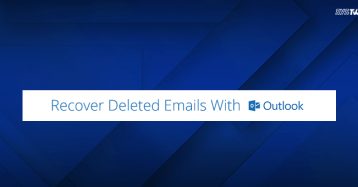 How Outlook Lets You Recover Accidently Deleted Items from Email