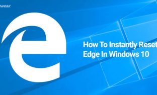 How To Instantly Reset Edge Browser In Windows 10
