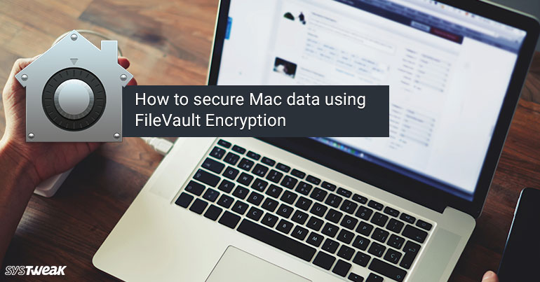 How to Secure Mac Data Using FileVault Encryption