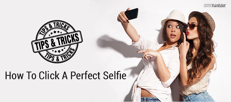 How To Take Better Selfies With Your Smartphone Camera
