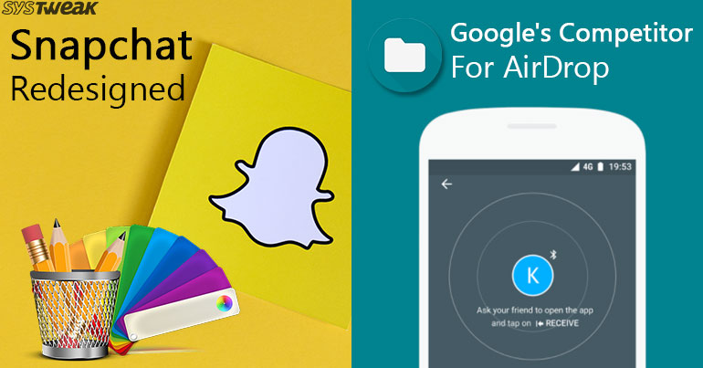 Newsletter: Snapchat Undergoes Redesign & Sharing Gets Simplified On Android