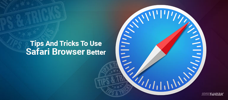 11 Tricks To Use Safari Browser Better