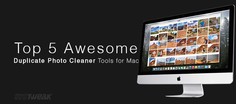 5 Best Duplicate Photo Cleaner Tools for Mac 2018
