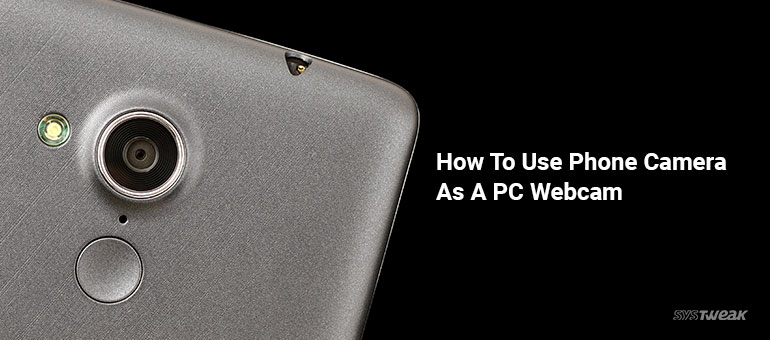 How To Use Phone Camera As A Webcam For PC