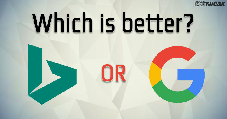 Which One is Better? Bing or Google Search