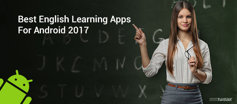 10 Best English Learning Apps For Android 2018