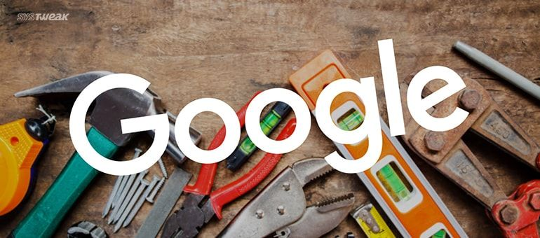 10 Little-Known Google Tools to Make Your Life Easier