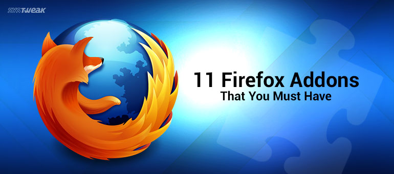 11 Firefox Add Ons That Can Change The Way You Surf The Net