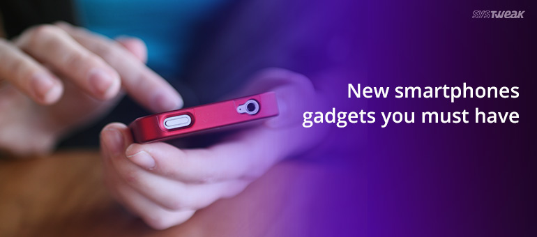14 New Smartphones Gadgets You Must Have – Infographic