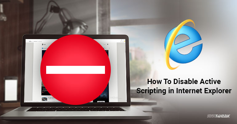 How To Disable Active Scripting in Internet Explorer
