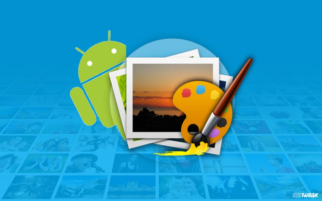 10 Best Photo Editing Apps For Android 2019