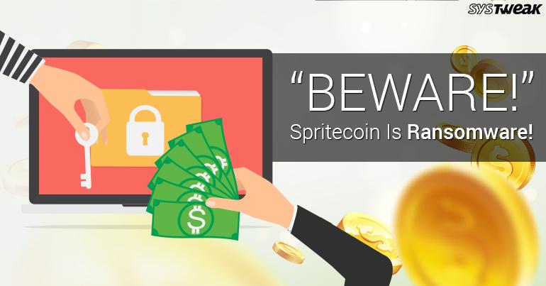 Beware Of SpriteCoin: It's Ransomware!