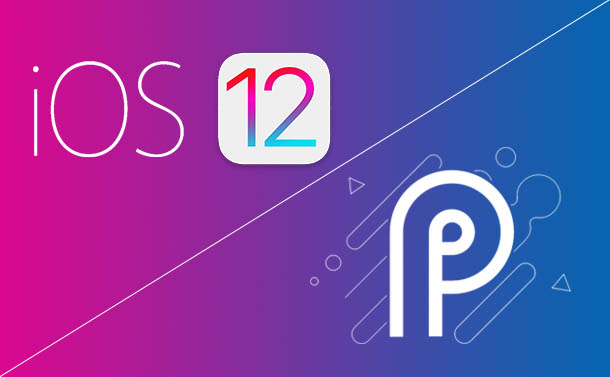 Apple iOS 12 versus Google Android P