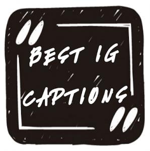 Best IG Caption