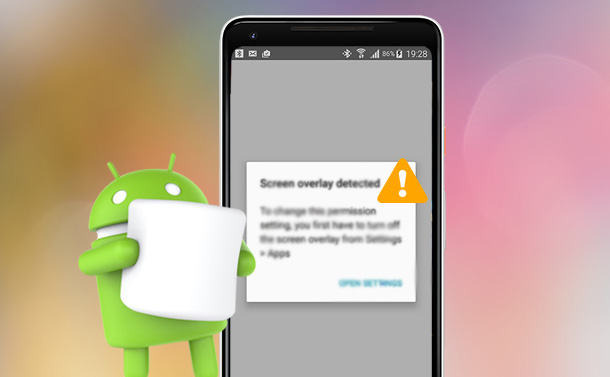 How To Fix Screen Overlay Detected in Android Device?