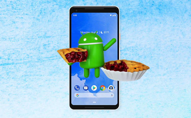 8 Reasons Why You Need to Upgrade to Android Pie Right Away!