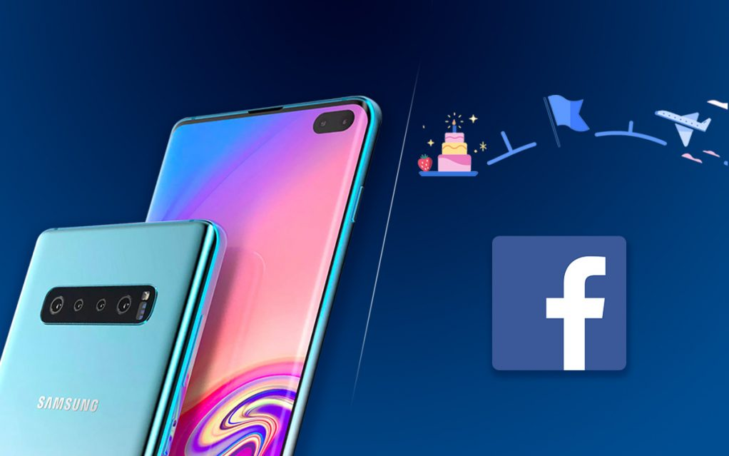 Newsletter: Exclusive Leaks About Samsung Galaxy S10 & Facebook Making 'Life Events' More Prominent