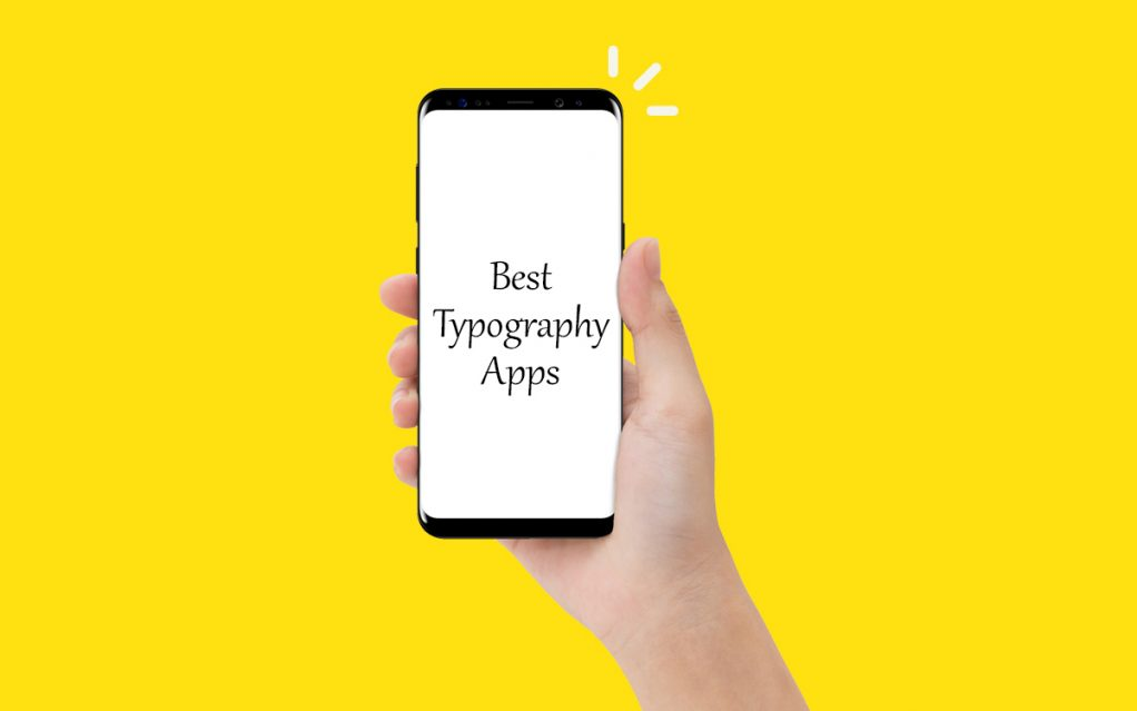 10 Best Typography Apps for Android to make Effective Fonts