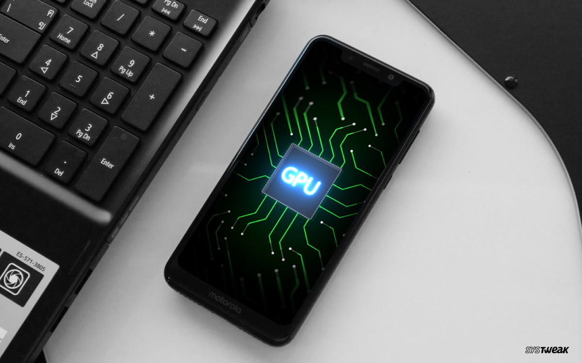 What Is GPU And How Does It Work On Your Smartphone?