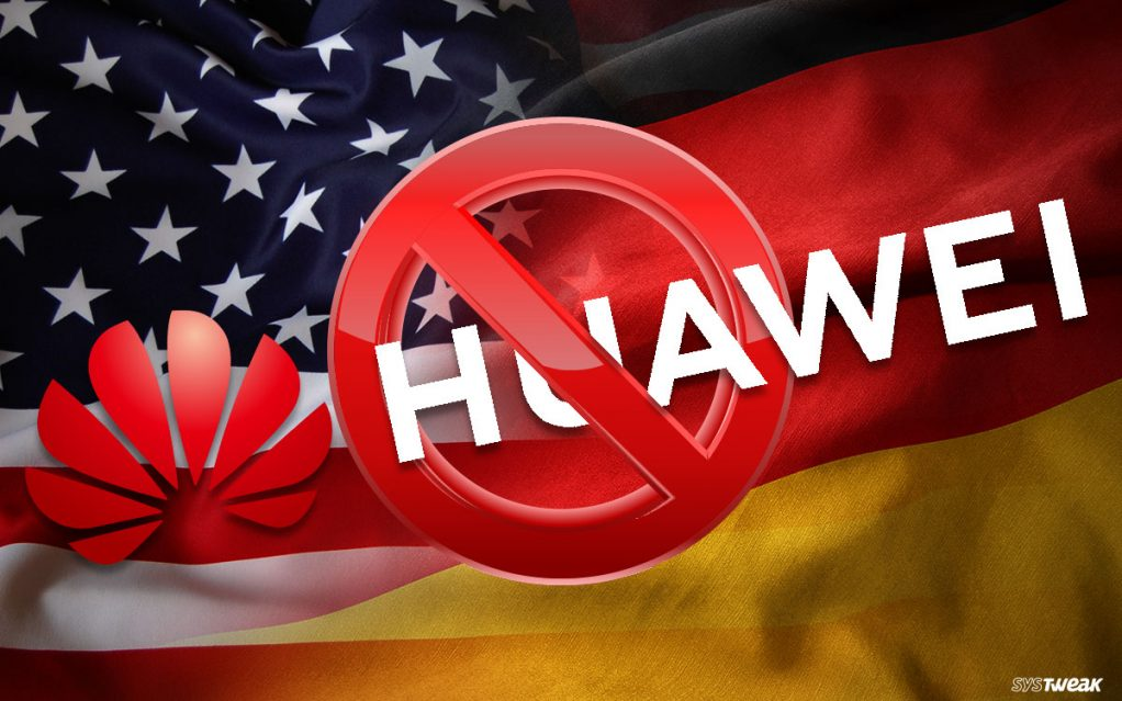 US Asks Germany to Ban Huawei !