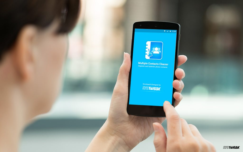 Systweak Releases Multiple Contacts Cleaner Pro For Android Users