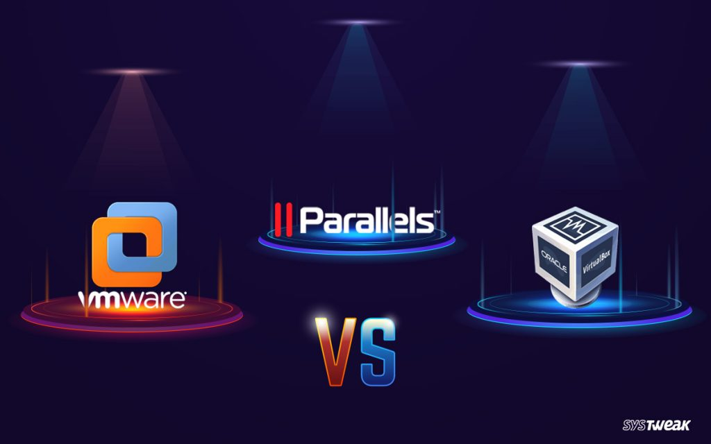 VMware Vs VirtualBox Vs Parallels: Which One To Choose On Mac?