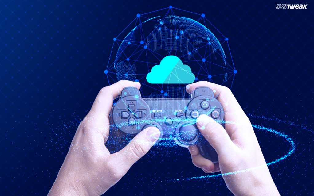Best Cloud Gaming Services For Gamers 2019
